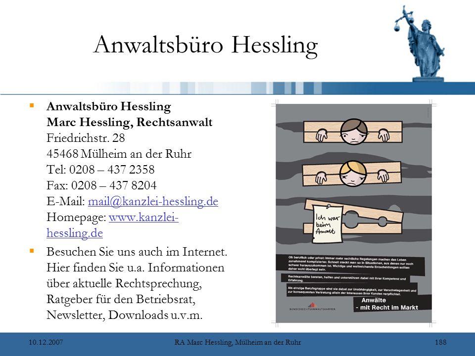 10.12.2007RA Marc Hessling, Mülheim an der Ruhr188 Anwaltsbüro Hessling  Anwaltsbüro Hessling Marc Hessling, Rechtsanwalt Friedrichstr. 28 45468 Mülh
