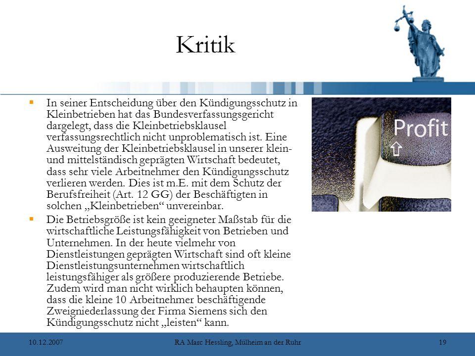 10.12.2007RA Marc Hessling, Mülheim an der Ruhr19 Kritik  In seiner Entscheidung über den Kündigungsschutz in Kleinbetrieben hat das Bundesverfassung