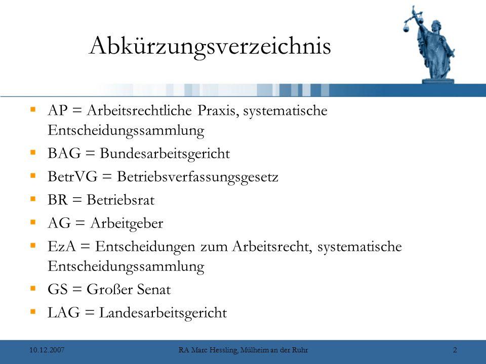 10.12.2007RA Marc Hessling, Mülheim an der Ruhr2 Abkürzungsverzeichnis  AP = Arbeitsrechtliche Praxis, systematische Entscheidungssammlung  BAG = Bu