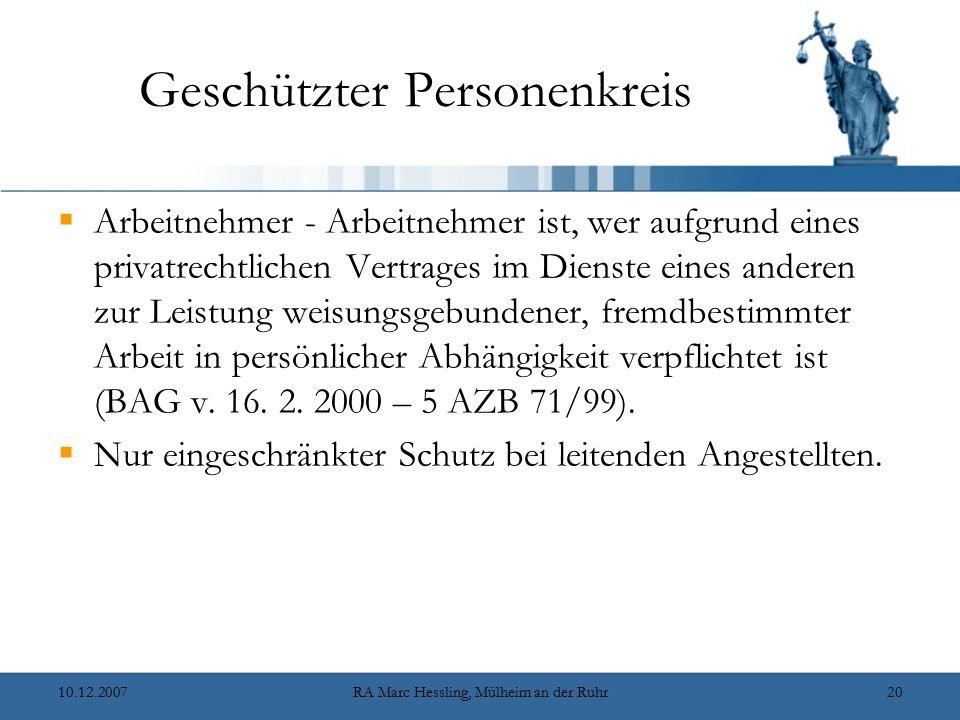 10.12.2007RA Marc Hessling, Mülheim an der Ruhr20 Geschützter Personenkreis  Arbeitnehmer - Arbeitnehmer ist, wer aufgrund eines privatrechtlichen Ve