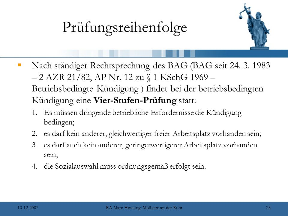10.12.2007RA Marc Hessling, Mülheim an der Ruhr23 Prüfungsreihenfolge  Nach ständiger Rechtsprechung des BAG (BAG seit 24. 3. 1983 – 2 AZR 21/82, AP