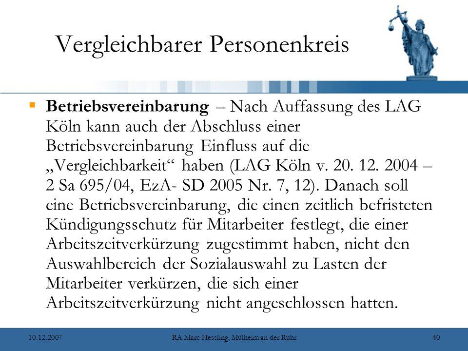 10.12.2007RA Marc Hessling, Mülheim an der Ruhr40 Vergleichbarer Personenkreis  Betriebsvereinbarung – Nach Auffassung des LAG Köln kann auch der Abs