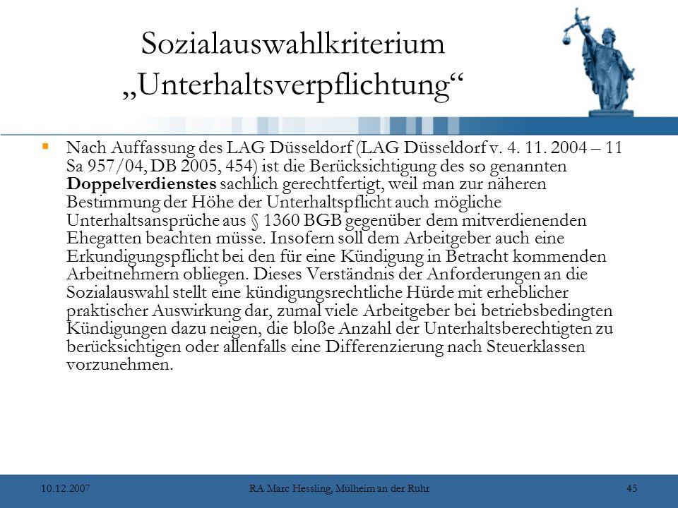 """10.12.2007RA Marc Hessling, Mülheim an der Ruhr45 Sozialauswahlkriterium """"Unterhaltsverpflichtung""""  Nach Auffassung des LAG Düsseldorf (LAG Düsseldor"""