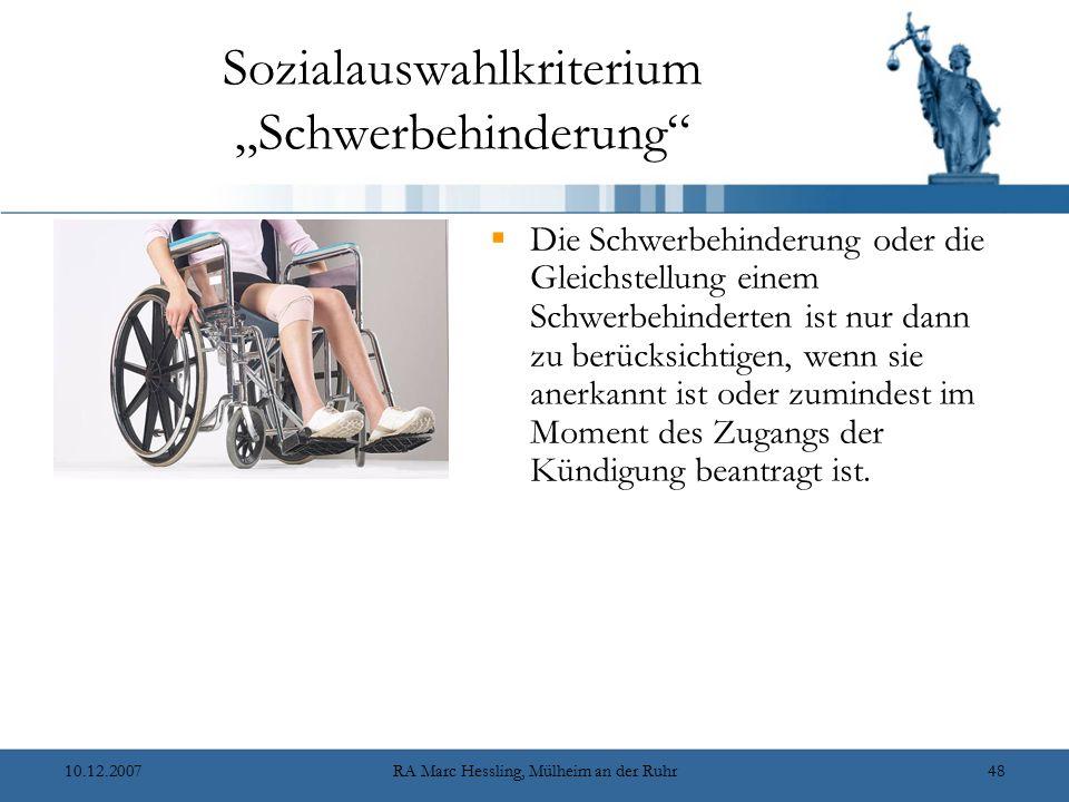 """10.12.2007RA Marc Hessling, Mülheim an der Ruhr48 Sozialauswahlkriterium """"Schwerbehinderung""""  Die Schwerbehinderung oder die Gleichstellung einem Sch"""