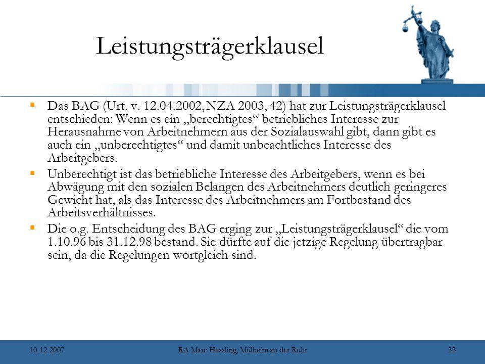 10.12.2007RA Marc Hessling, Mülheim an der Ruhr55 Leistungsträgerklausel  Das BAG (Urt. v. 12.04.2002, NZA 2003, 42) hat zur Leistungsträgerklausel e