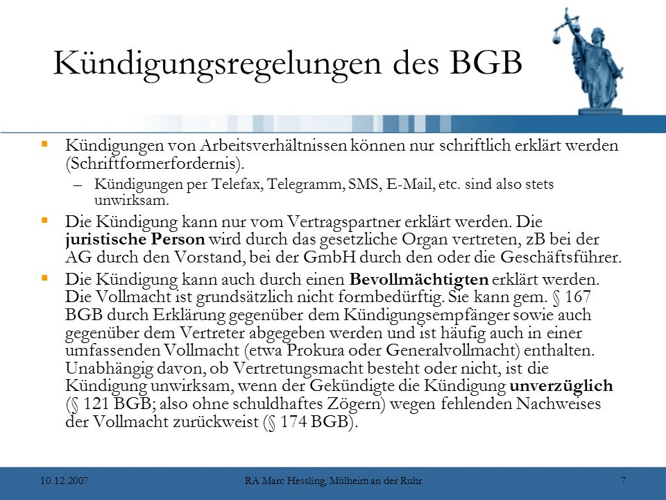 10.12.2007RA Marc Hessling, Mülheim an der Ruhr7 Kündigungsregelungen des BGB  Kündigungen von Arbeitsverhältnissen können nur schriftlich erklärt we