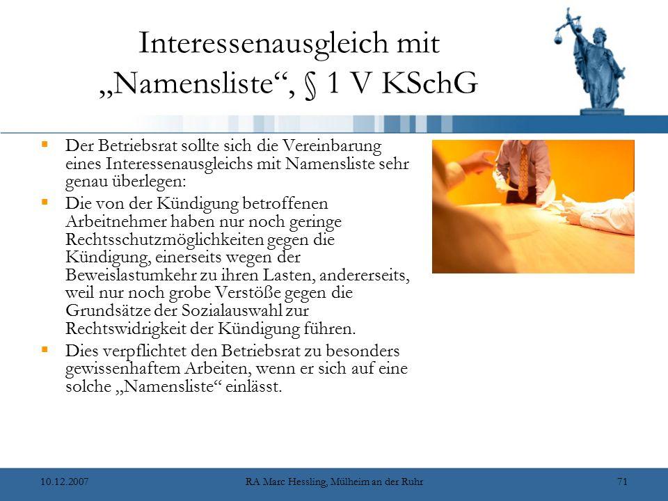 """10.12.2007RA Marc Hessling, Mülheim an der Ruhr71 Interessenausgleich mit """"Namensliste"""", § 1 V KSchG  Der Betriebsrat sollte sich die Vereinbarung ei"""