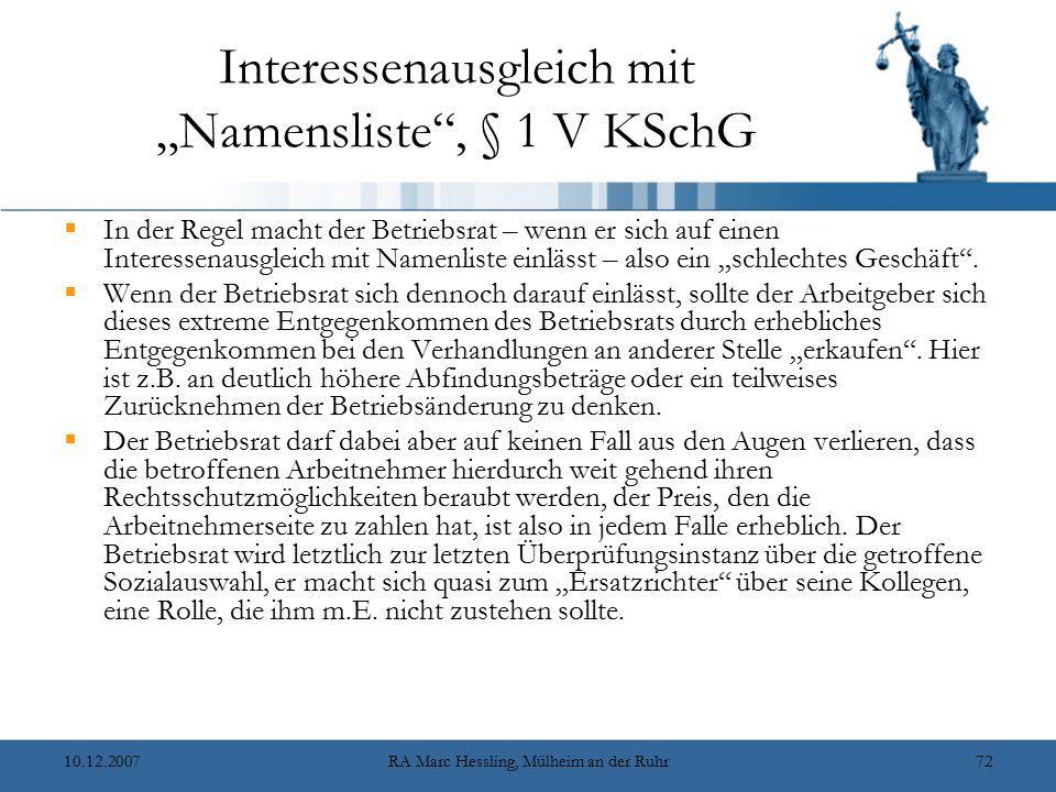 """10.12.2007RA Marc Hessling, Mülheim an der Ruhr72 Interessenausgleich mit """"Namensliste , § 1 V KSchG  In der Regel macht der Betriebsrat – wenn er sich auf einen Interessenausgleich mit Namenliste einlässt – also ein """"schlechtes Geschäft ."""