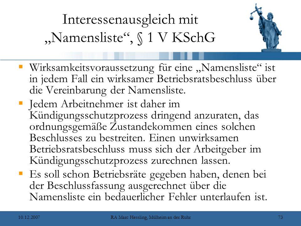 """10.12.2007RA Marc Hessling, Mülheim an der Ruhr73 Interessenausgleich mit """"Namensliste"""", § 1 V KSchG  Wirksamkeitsvoraussetzung für eine """"Namensliste"""