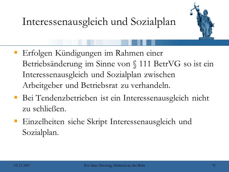 10.12.2007RA Marc Hessling, Mülheim an der Ruhr78 Interessenausgleich und Sozialplan  Erfolgen Kündigungen im Rahmen einer Betriebsänderung im Sinne