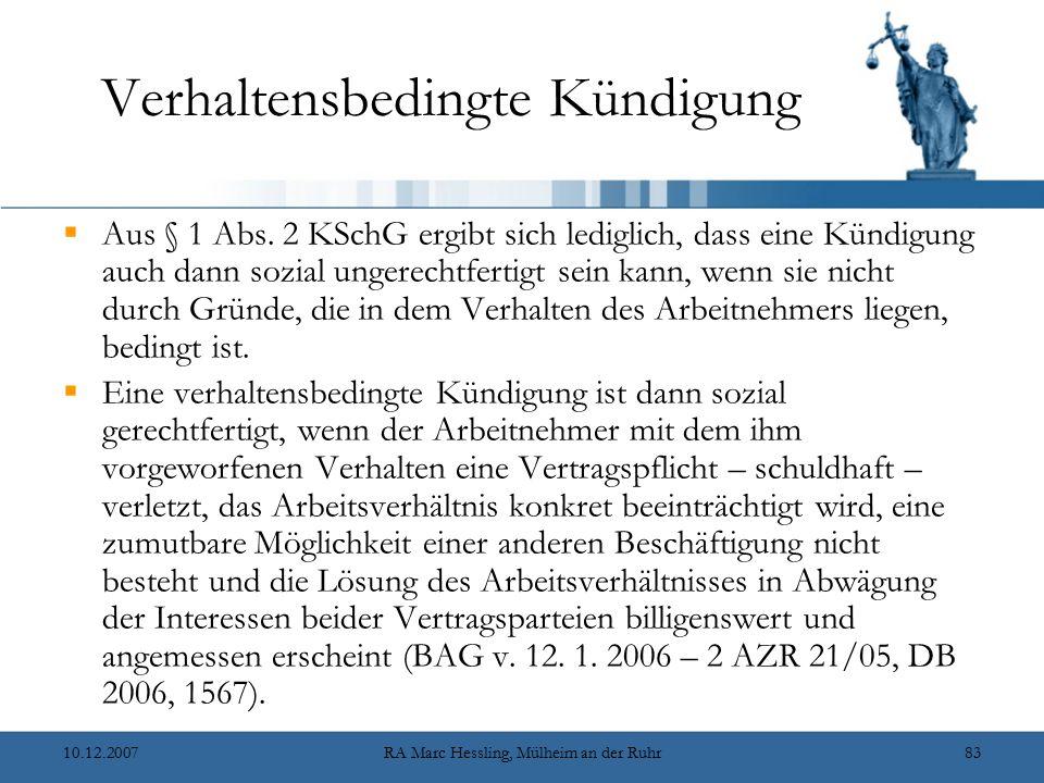 10.12.2007RA Marc Hessling, Mülheim an der Ruhr83 Verhaltensbedingte Kündigung  Aus § 1 Abs. 2 KSchG ergibt sich lediglich, dass eine Kündigung auch