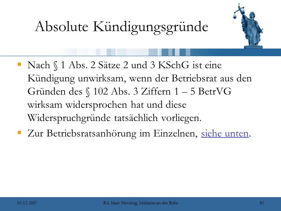 10.12.2007RA Marc Hessling, Mülheim an der Ruhr85 Absolute Kündigungsgründe  Nach § 1 Abs. 2 Sätze 2 und 3 KSchG ist eine Kündigung unwirksam, wenn d