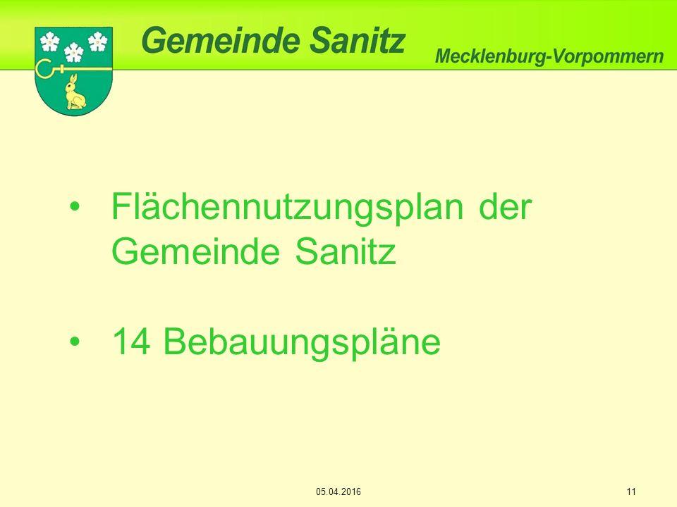 11 Flächennutzungsplan der Gemeinde Sanitz 14 Bebauungspläne 05.04.2016