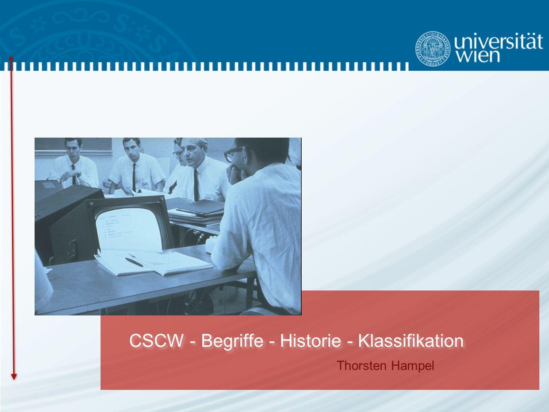 Thorsten Hampel CSCW - Begriffe - Historie - Klassifikation