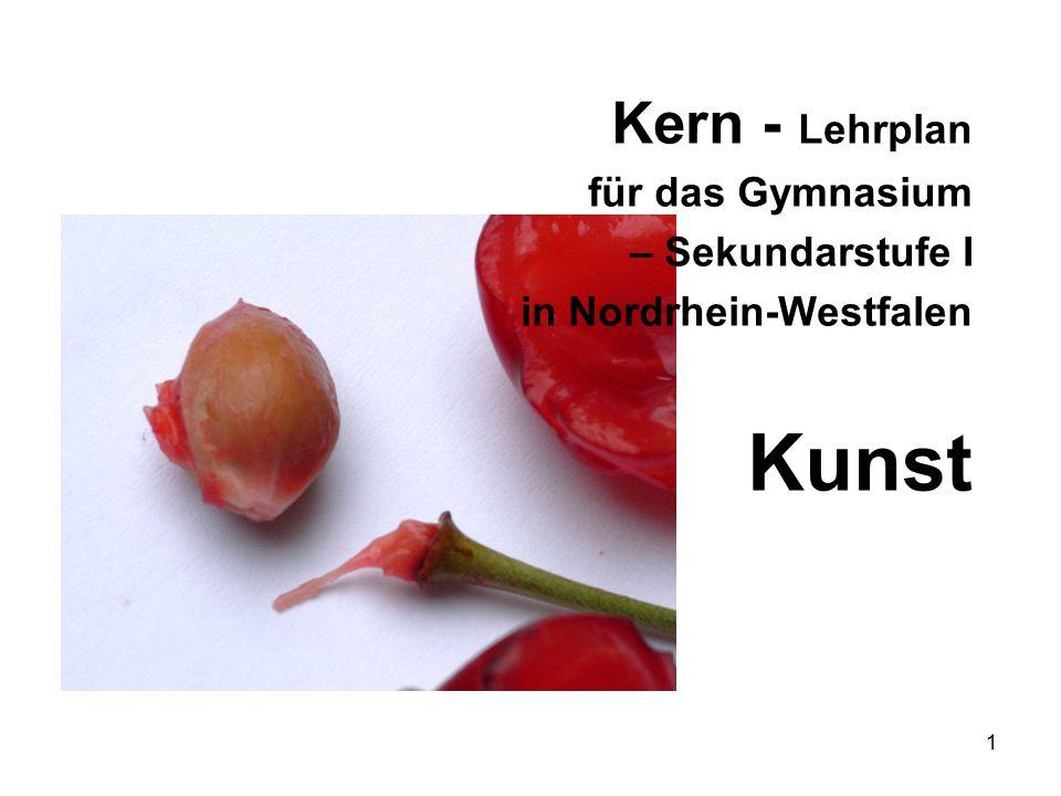 1 Kern - Lehrplan für das Gymnasium – Sekundarstufe I in Nordrhein-Westfalen Kunst