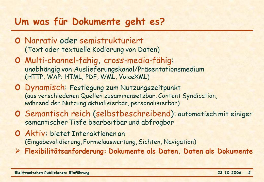 23.10.2006 ― 2Elektronisches Publizieren: Einführung Um was für Dokumente geht es.