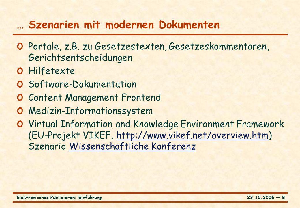 23.10.2006 ― 8Elektronisches Publizieren: Einführung … Szenarien mit modernen Dokumenten o Portale, z.B.