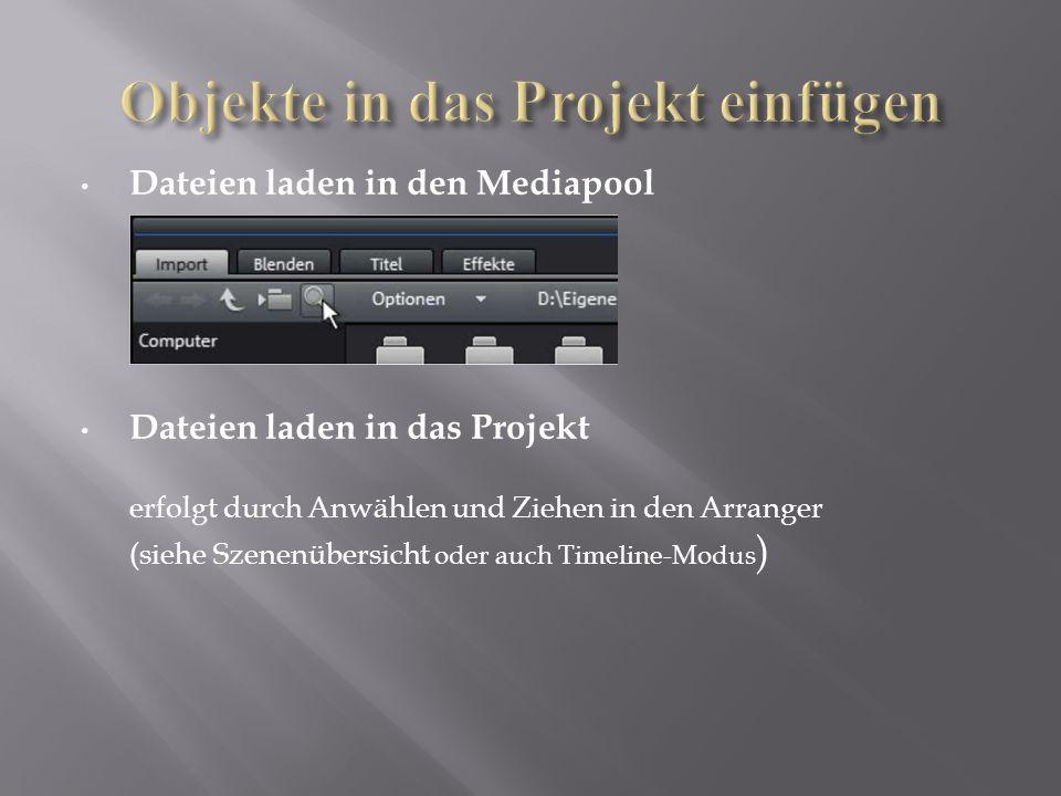 Dateien laden in den Mediapool Dateien laden in das Projekt erfolgt durch Anwählen und Ziehen in den Arranger (siehe Szenenübersicht oder auch Timeline-Modus )