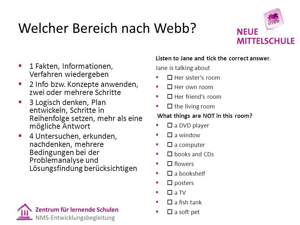 Welcher Bereich nach Webb?  1 Fakten, Informationen, Verfahren wiedergeben  2 Info bzw. Konzepte anwenden, zwei oder mehrere Schritte  3 Logisch de