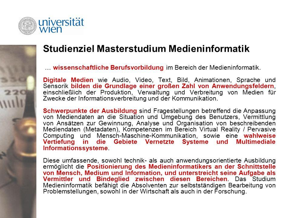 Studienziel Masterstudium Medieninformatik … wissenschaftliche Berufsvorbildung im Bereich der Medieninformatik.
