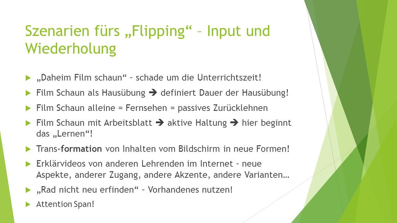 """Szenarien fürs """"Flipping"""" – Input und Wiederholung  """"Daheim Film schaun"""" – schade um die Unterrichtszeit!  Film Schaun als Hausübung  definiert Dau"""