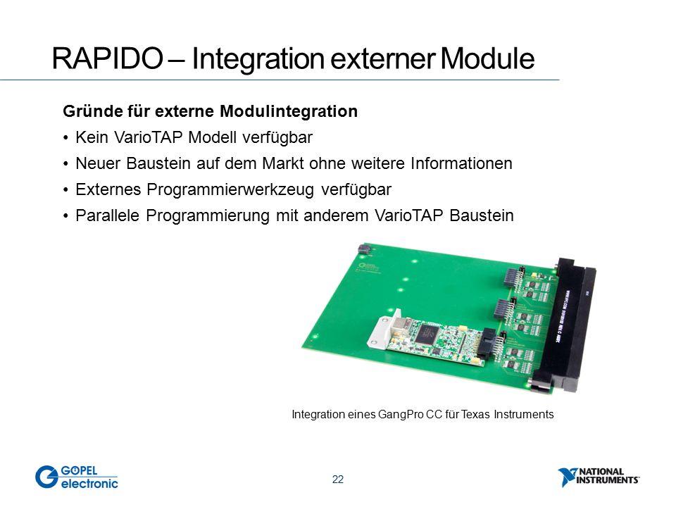 22 RAPIDO – Integration externer Module Gründe für externe Modulintegration Kein VarioTAP Modell verfügbar Neuer Baustein auf dem Markt ohne weitere I
