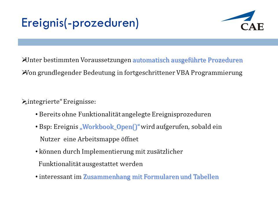 """Ereignis(-prozeduren)  """"integrierte"""" Ereignisse: Bereits ohne Funktionalität angelegte Ereignisprozeduren """"Workbook_Open()"""" Bsp: Ereignis """"Workbook_O"""