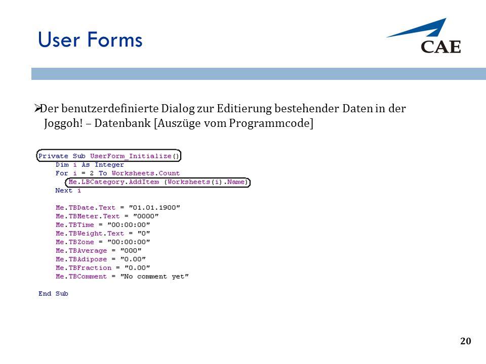 User Forms  Der benutzerdefinierte Dialog zur Editierung bestehender Daten in der Joggoh! – Datenbank [Auszüge vom Programmcode] 23 20