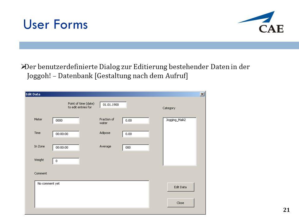 User Forms  Der benutzerdefinierte Dialog zur Editierung bestehender Daten in der Joggoh.