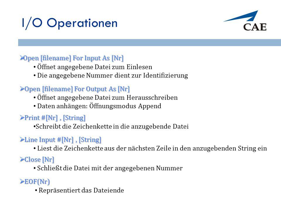  Open [filename] For Input As [Nr] I/O Operationen 30 Öffnet angegebene Datei zum Einlesen Die angegebene Nummer dient zur Identifizierung  Open [fi