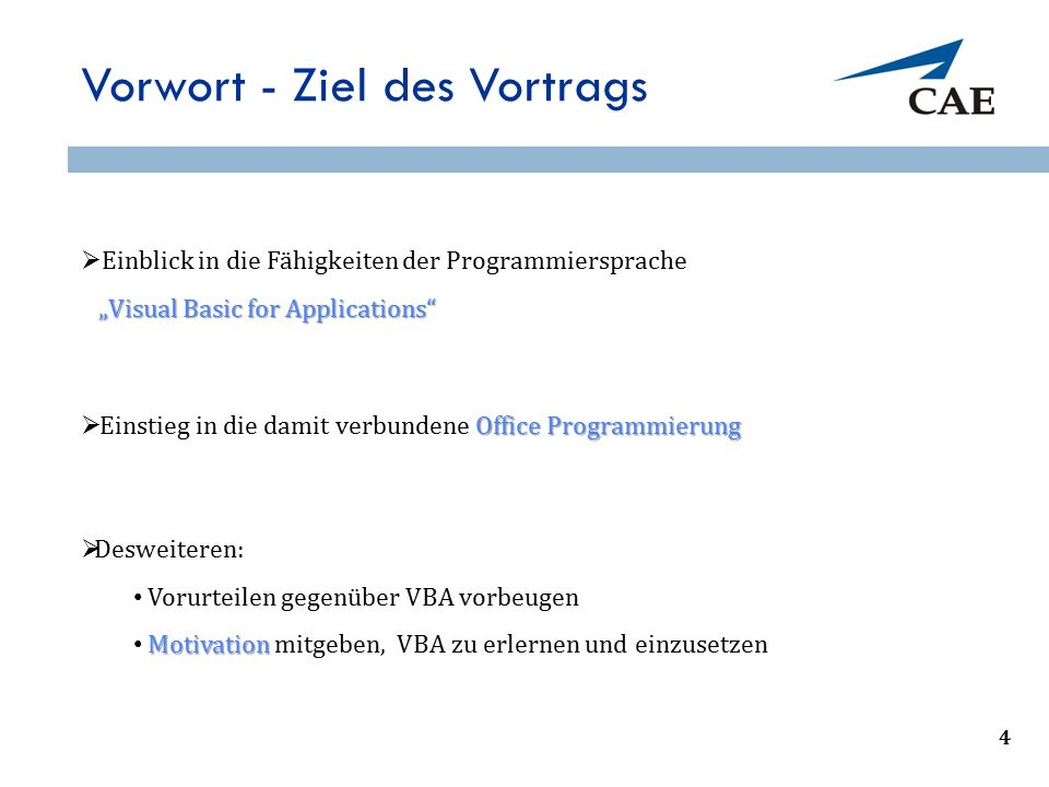 "Vorwort - Ziel des Vortrags  Einblick in die Fähigkeiten der Programmiersprache ""Visual Basic for Applications"" ""Visual Basic for Applications"" 4 Off"