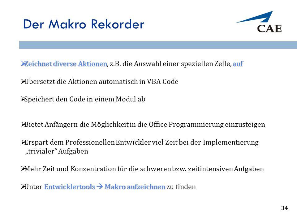 Der Makro Rekorder  Zeichnet diverse Aktionenauf  Zeichnet diverse Aktionen, z.B.