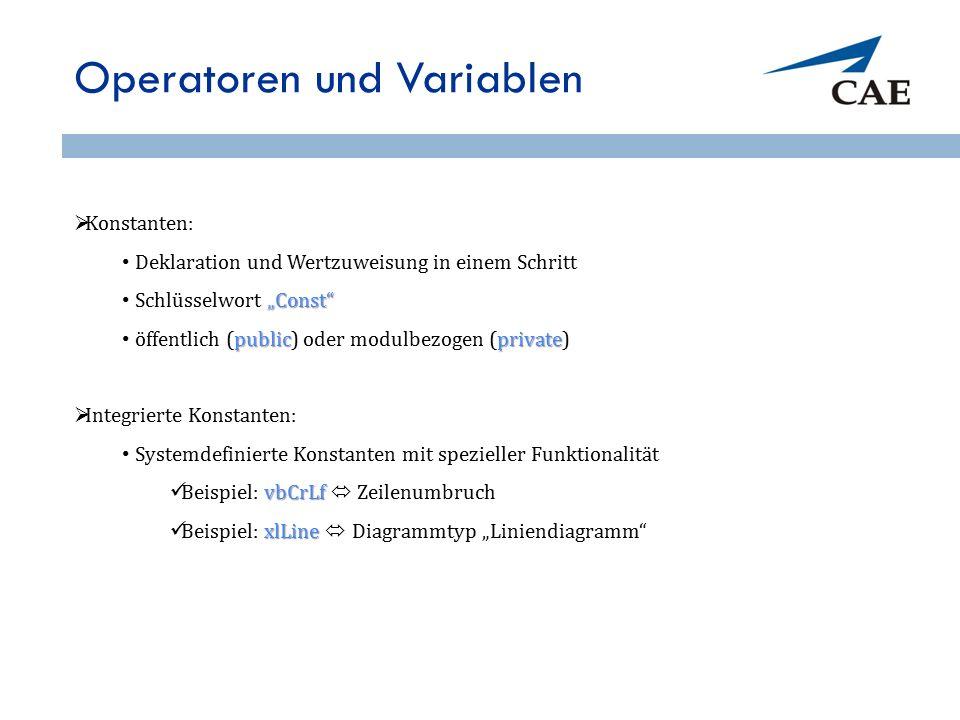 """Operatoren und Variablen  Konstanten: Deklaration und Wertzuweisung in einem Schritt """"Const Schlüsselwort """"Const publicprivate öffentlich (public) oder modulbezogen (private)  Integrierte Konstanten: Systemdefinierte Konstanten mit spezieller Funktionalität vbCrLf Beispiel: vbCrLf  Zeilenumbruch xlLine Beispiel: xlLine  Diagrammtyp """"Liniendiagramm 52"""