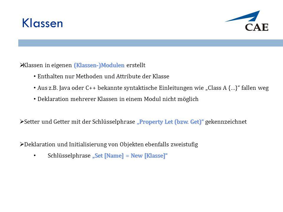 Klassen (Klassen-)Modulen  Klassen in eigenen (Klassen-)Modulen erstellt Enthalten nur Methoden und Attribute der Klasse Aus z.B.