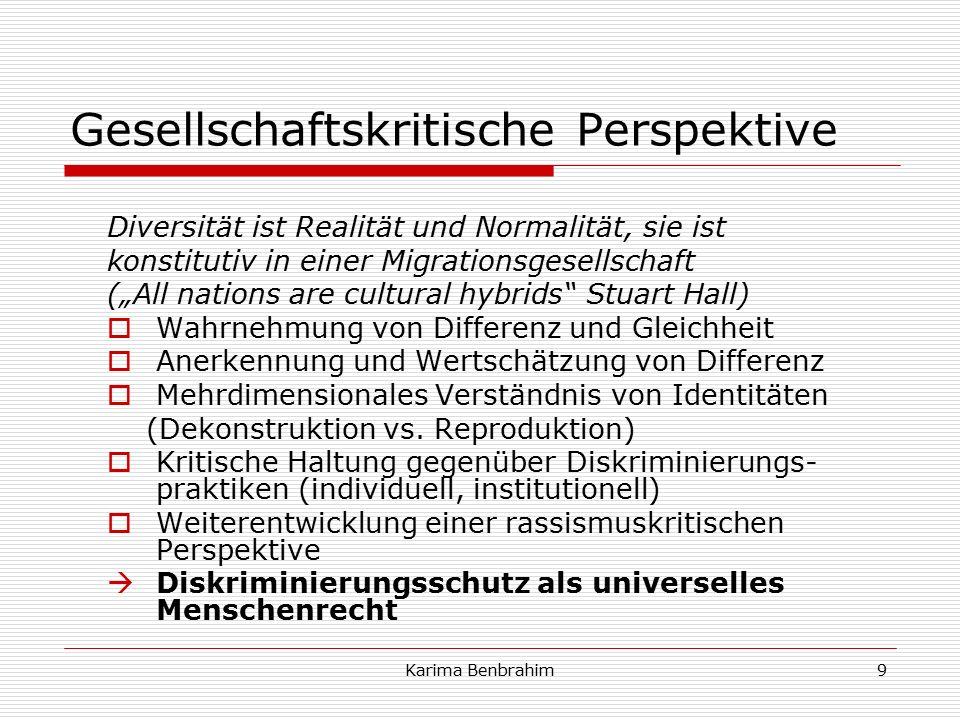 """Gesellschaftskritische Perspektive Diversität ist Realität und Normalität, sie ist konstitutiv in einer Migrationsgesellschaft (""""All nations are cultural hybrids Stuart Hall)  Wahrnehmung von Differenz und Gleichheit  Anerkennung und Wertschätzung von Differenz  Mehrdimensionales Verständnis von Identitäten (Dekonstruktion vs."""