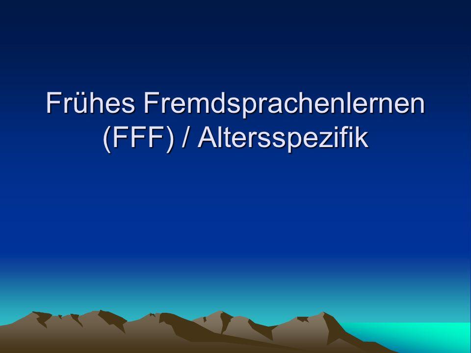 Frühes Fremdsprachenlernen (FFF) / Altersspezifik