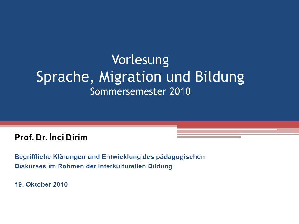 Vorlesung Sprache, Migration und Bildung Sommersemester 2010 Prof.