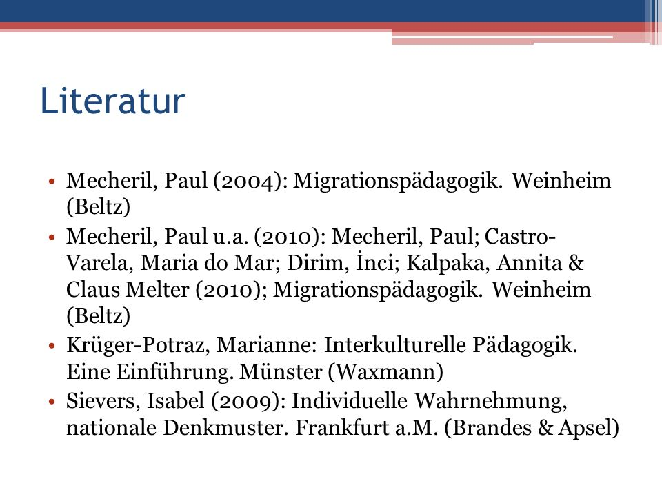 Literatur Mecheril, Paul (2004): Migrationspädagogik.