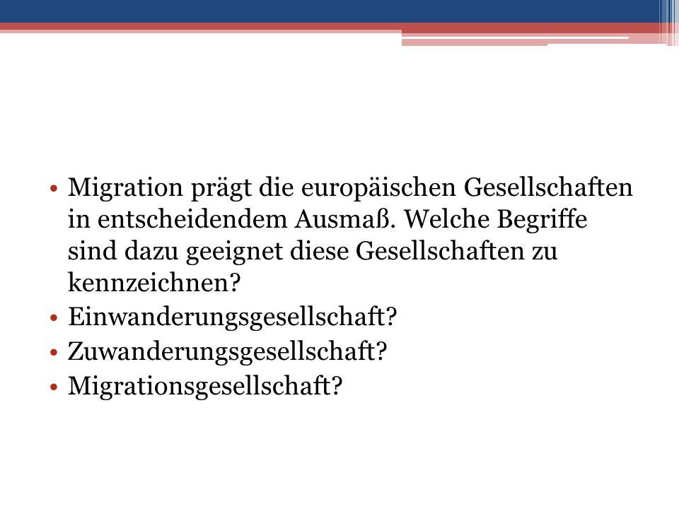 Migration prägt die europäischen Gesellschaften in entscheidendem Ausmaß.