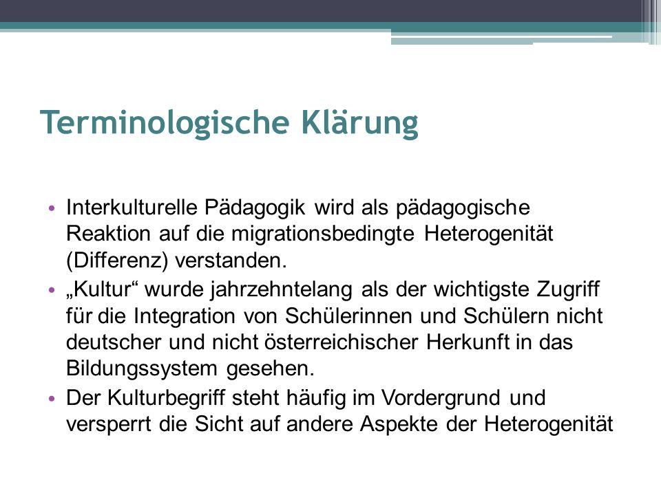 Terminologische Klärung Interkulturelle Pädagogik wird als pädagogische Reaktion auf die migrationsbedingte Heterogenität (Differenz) verstanden.