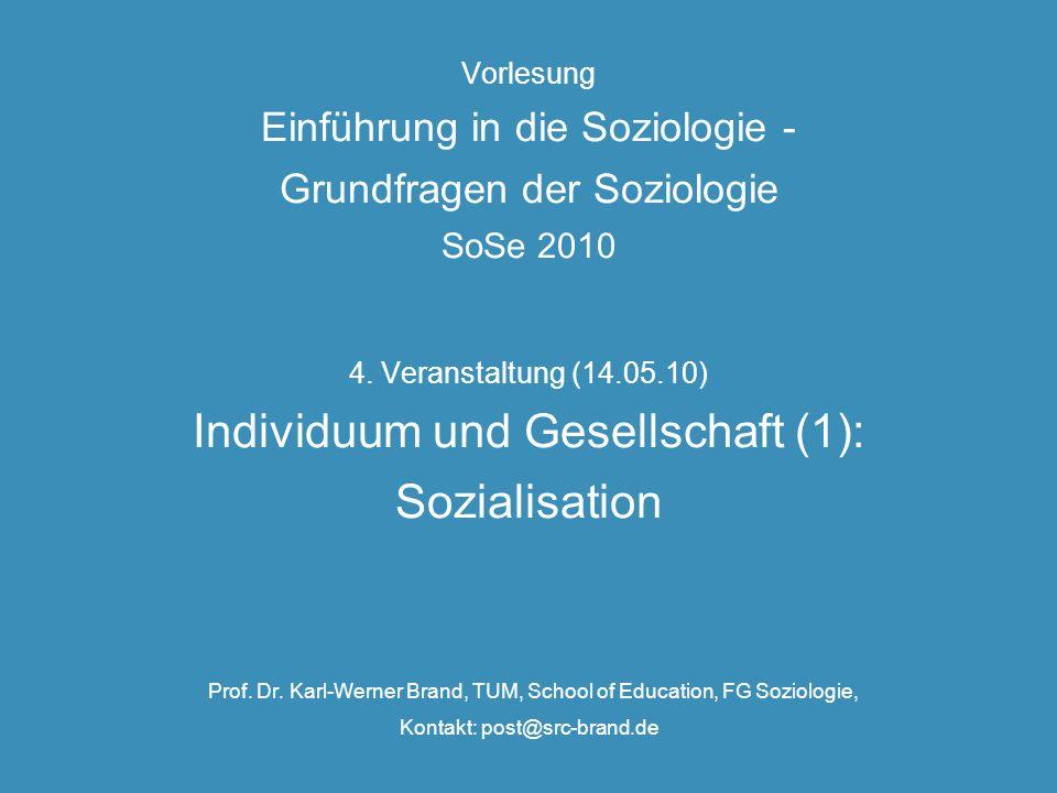 Vorlesung Einführung in die Soziologie - Grundfragen der Soziologie SoSe 2010 4.