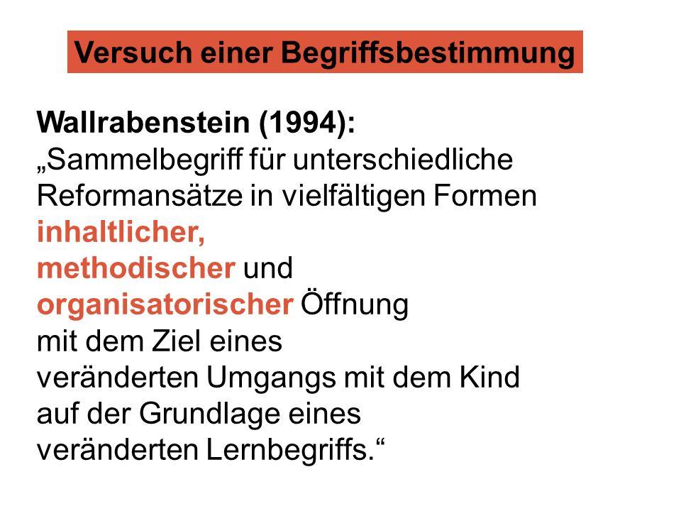 """Versuch einer Begriffsbestimmung Wallrabenstein (1994): """"Sammelbegriff für unterschiedliche Reformansätze in vielfältigen Formen inhaltlicher, methodi"""