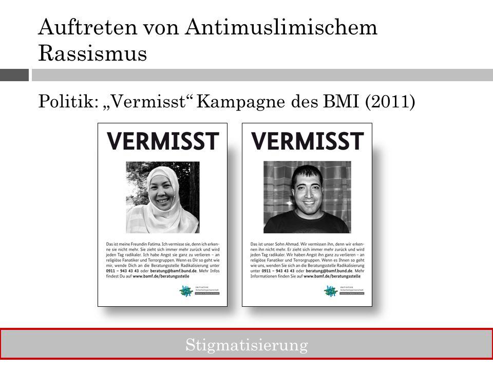 """Auftreten von Antimuslimischem Rassismus Politik: """"Vermisst Kampagne des BMI (2011) Stigmatisierung"""