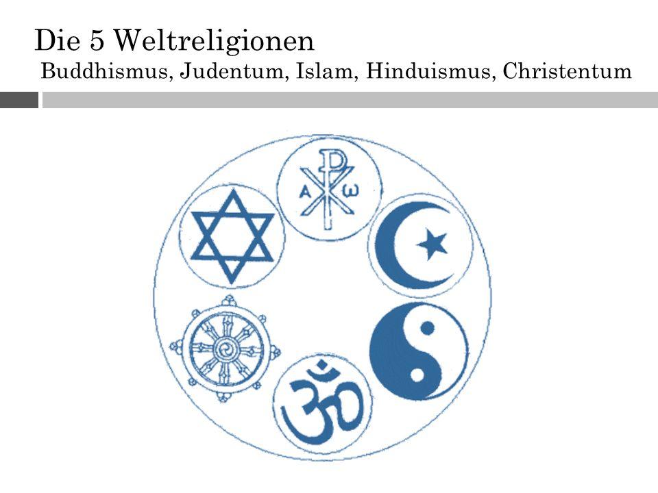 Die 5 Weltreligionen Buddhismus, Judentum, Islam, Hinduismus, Christentum