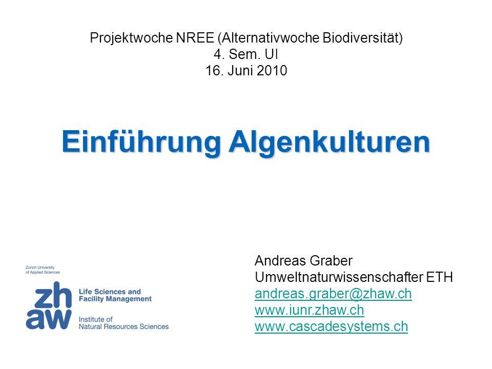 Andreas Graber Umweltnaturwissenschafter ETH andreas.graber@zhaw.ch www.iunr.zhaw.ch www.cascadesystems.ch andreas.graber@zhaw.ch www.iunr.zhaw.ch www.cascadesystems.ch Projektwoche NREE (Alternativwoche Biodiversität) 4.