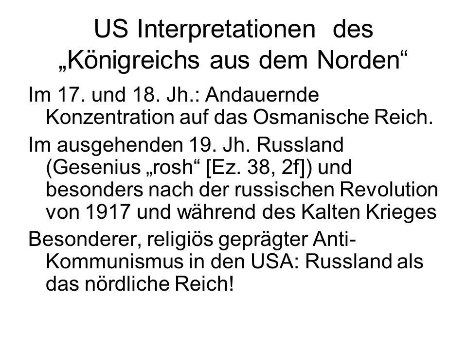 """US Interpretationen des """"Königreichs aus dem Norden"""" Im 17. und 18. Jh.: Andauernde Konzentration auf das Osmanische Reich. Im ausgehenden 19. Jh. Rus"""