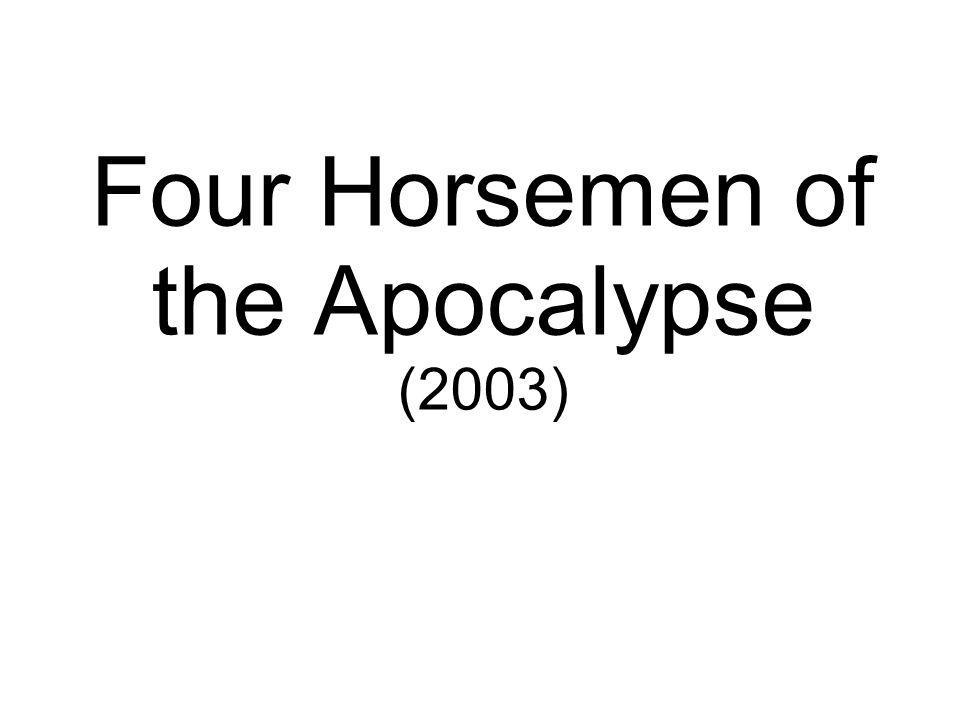 Four Horsemen of the Apocalypse (2003)