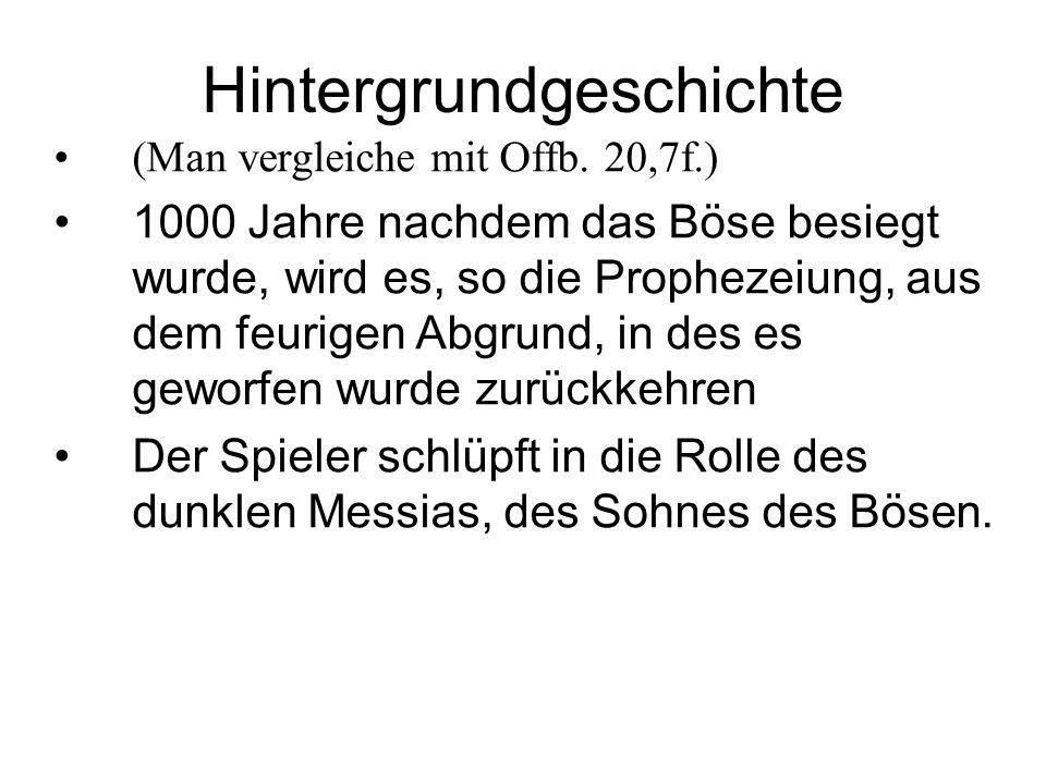 Hintergrundgeschichte (Man vergleiche mit Offb. 20,7f.) 1000 Jahre nachdem das Böse besiegt wurde, wird es, so die Prophezeiung, aus dem feurigen Abgr