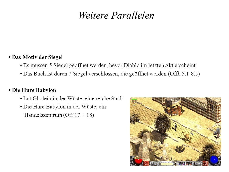 Weitere Parallelen Das Motiv der Siegel Es müssen 5 Siegel geöffnet werden, bevor Diablo im letzten Akt erscheint Das Buch ist durch 7 Siegel verschlo