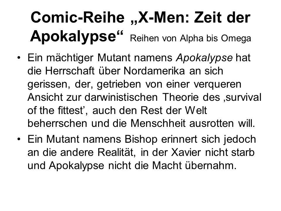 """Comic-Reihe """"X-Men: Zeit der Apokalypse"""" Reihen von Alpha bis Omega Ein mächtiger Mutant namens Apokalypse hat die Herrschaft über Nordamerika an sich"""